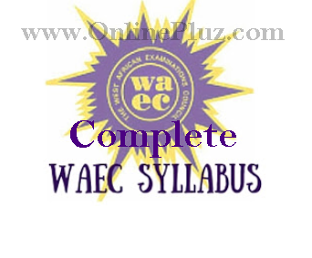 Download Complete Waec Syllabus