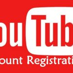 YouTube Account Registration – Sign Up YouTube Account, Create YouTube Account Quickly