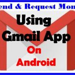 How To Send & Request Money Using Gmail App On Android Smartphone