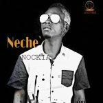 "New Audio Vibe: Download ""NECHE"" By NOCKIA"