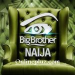 Big Brother Naija Registration 2017/2018 | Apply To participate in 2018 Big Brother Naija Audition