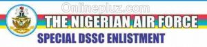 Nigerian Air force DSSC 2017 Recruitment