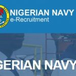 How To Apply For Nigerian Navy Recruitment 2017/2018 – www.joinnigeriannavy.com