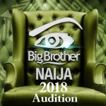 Big Brother Naija 2018 Audition Registration Date & Venue