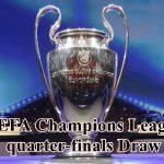 UEFA Champions League quarter-finals Draw (Liverpool v Manchester City)