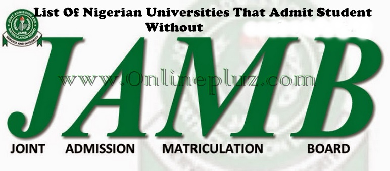 Nigerian Universities That Admit Student Without JAMB