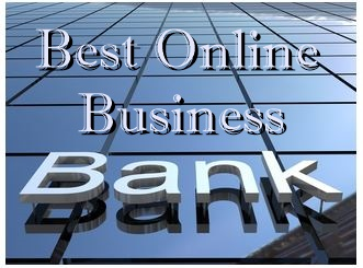LIST OF BEST ONLINE BUSINESS BANK ACCOUNTS