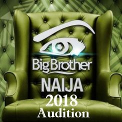 Big Brother Naija 2018 Audition