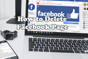 How to Delete Facebook Page